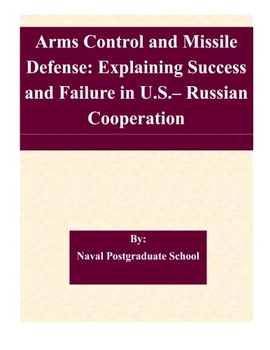 9781507579305: Arms Control and Missile Defense: Explaining Success and Failure in U.S.– Russian Cooperation