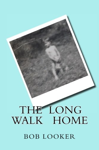 The Long Walk Home (Paperback): Bob Looker