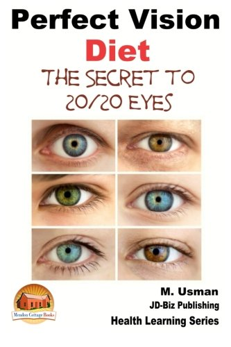 9781507581117: Perfect Vision Diet - The Secret to 20/20 Eyes