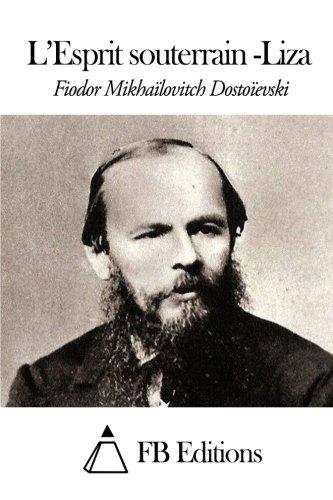 L?esprit Souterrain - Liza: Dostoievski, Fedor Mikhailovitch