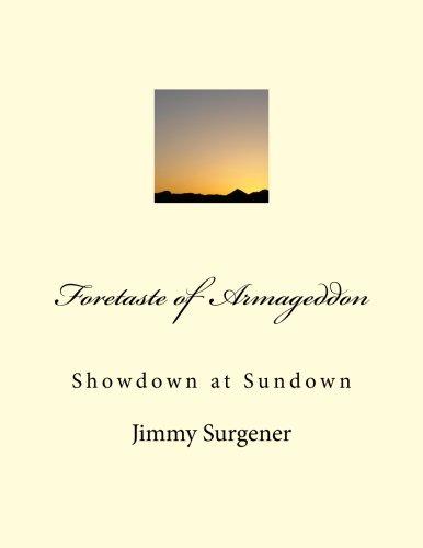 Foretaste of Armageddon: Showdown at Sundown (Paperback): Jimmy M Surgener