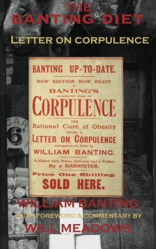 The Banting Diet: Letter on Corpulence: With: Banting, William