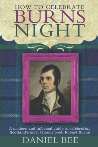 How to celebrate Burns Night: A modern and informal guide to celebrating Scotland's most ...