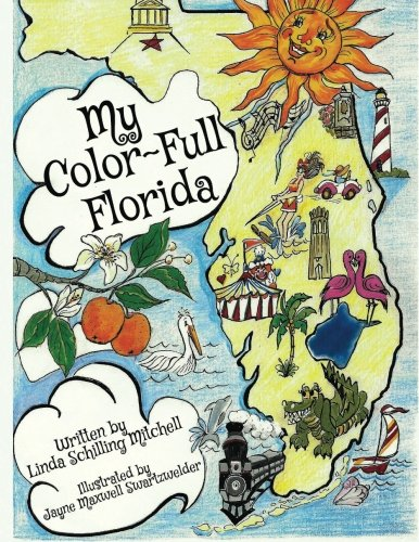 My Color-Full Florida: A fun and interactive way to learn about Florida's history: Mitchell, ...
