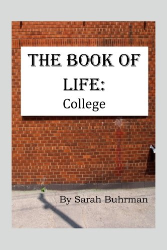 9781507587584: The Book of Life: College (The Book of Life in Parts) (Volume 1)