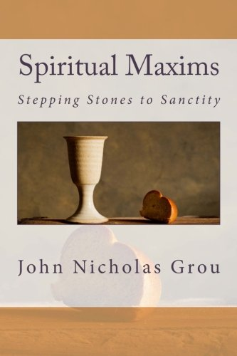 9781507587669: Spiritual Maxims: Stepping Stones to Sanctity.