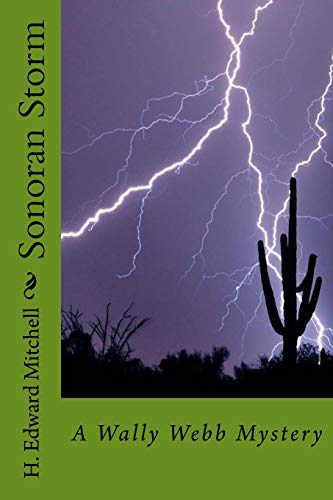 9781507588826: Sonoran Storm (The Wally Webb Mysteries)