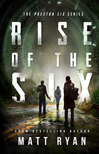 Rise Of The Six: The Preston Six Series (Volume 1): Ryan, Matt