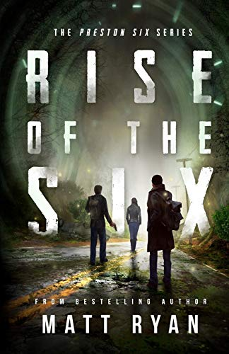 Rise Of The Six: The Preston Six Series (Volume 1)