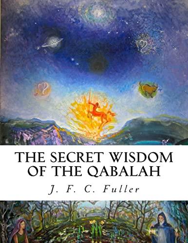 The Secret Wisdom of The Qabalah: A: Fuller, J. F.