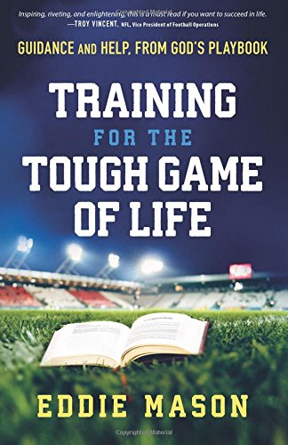9781507593523: Training for the Tough Game of Life: Guidance and Help from God's Playbook