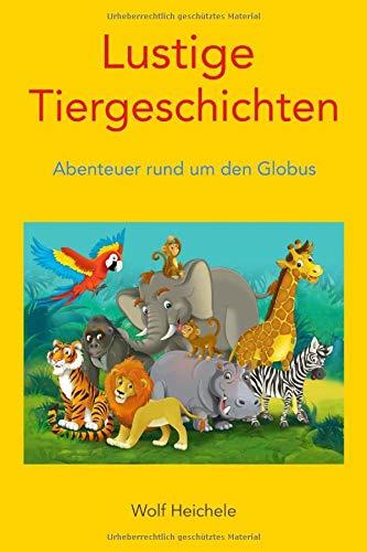 9781507595183: Lustige Tiergeschichten: Band 1 – Abenteuer rund um den Globus (Volume 1) (German Edition)