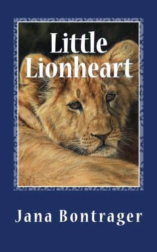 Little Lionheart: Jana Bontrager