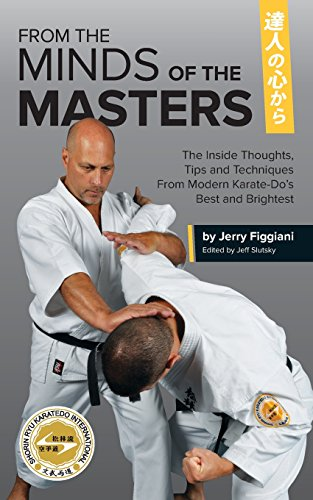 From the Minds of the Masters: The Inside Thoughts, Tips & Techniques From Modern Karate-Do'...