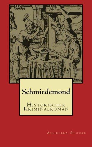 9781507599112: Schmiedemond: Historischer Kriminalroman
