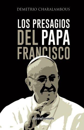 9781507600115: Los presagios del Papa Francisco (Spanish Edition)