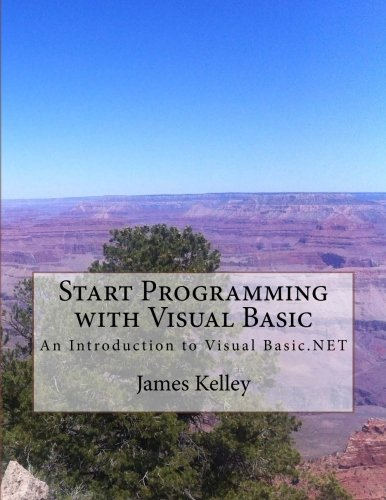 9781507601297: Start Programming with Visual Basic: An Introduction to Visual Basic.NET