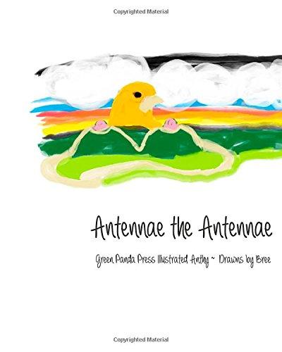 Antennae the Antennae: Green Panda Press Iullustrated: Bree Bree; Tom