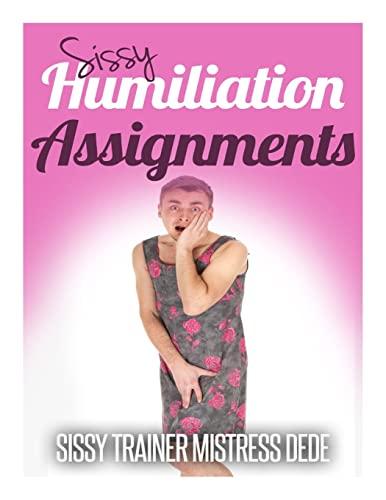9781507601587: Sissy Humiliation Assignments (Sissy Boy Feminization Training)