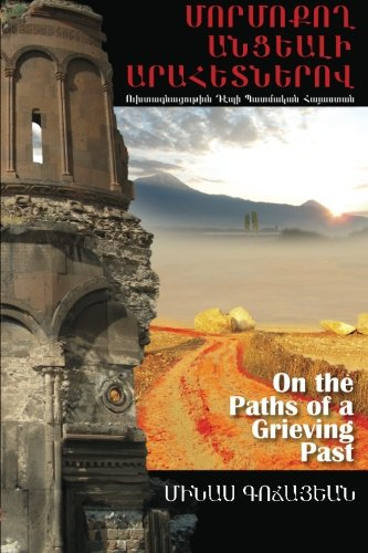 9781507603109: On the Paths of a Grieving Past: Pilgrimage to Historic Armenia (Armenian Edition)