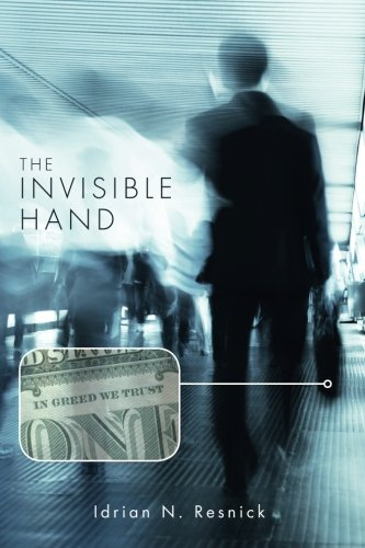 The Invisible Hand: Resnick, Idrian N.