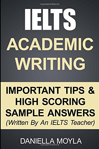9781507604281: IELTS Academic Writing: Important Tips & High Scoring Sample Answers! (Written By An IELTS Teacher)