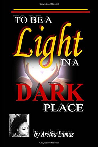 9781507605981: To be a Light in a Dark Place