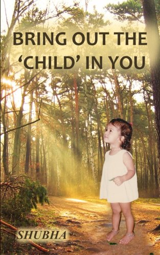 9781507607329: Bring Out The 'Child' In You