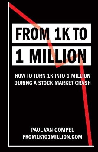 9781507610954: From 1k to 1 Million: How to turn 1k into 1 million during a stock market crash