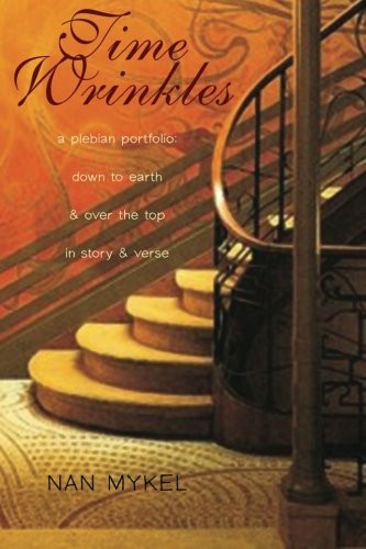 9781507610992: Time Wrinkles: A Plebian Portfolio: Down to Earth and Over the Top in Story and Verse