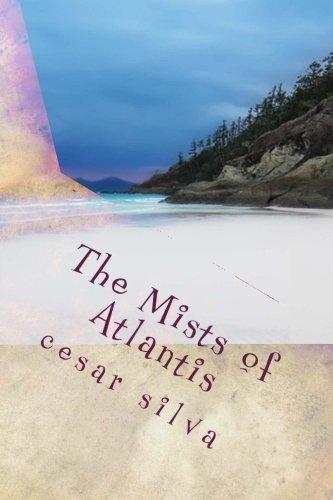 The Mists of Atlantis: The Adventures of: Silva, Cesar Aparecido