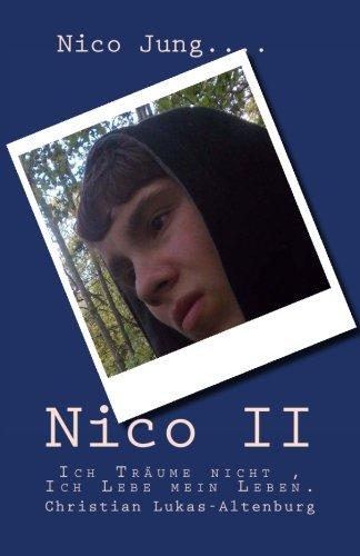 Nico II: Ich Traume Nicht, Ich Lebe: Lukas-Altenburg, Christian