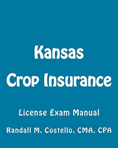 9781507615201: Kansas Crop Insurance: License Exam Manual