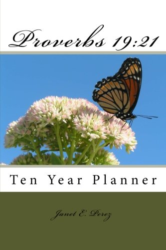 9781507617014: Proverbs 19:21: Ten Year Planner