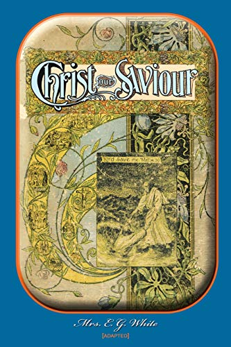 Christ Our Saviour (Paperback): Mrs E G