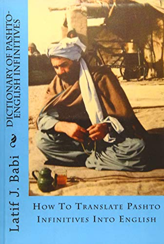9781507618936: Dictionary of Pashto-English Infinitives: Translate Pashto Infinitives Into English (Pashto Edition)