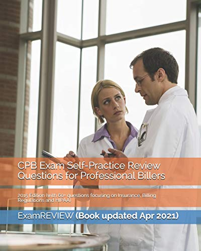 9781507619681: CPB Exam Self-Practice Review Questions for Professional Billers: 2015 Edition (with 60+ questions focusing on Insurance, Billing Regulations and HIPAA)