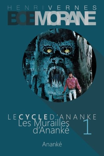 9781507619780: Bob Morane - Les Murailles d'Ananke: Le Cycle d'Ananke t. 1 (Volume 1) (French Edition)