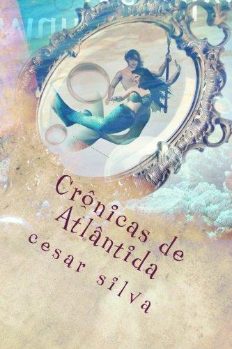 Cronicas de Atlantida: Netuno E O Mundo: Silva, Cesar Aparecido