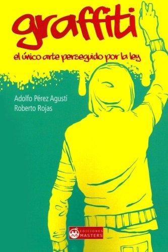 9781507620977: Graffiti: La única obra pictórica sancionada por la Ley (Spanish Edition)