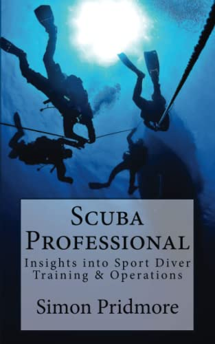 9781507621073: Scuba Professional: Insights into Sport Diver Training & Operations