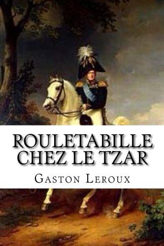 9781507622292: Rouletabille chez le Tzar: Aventures de Joseph Rouletabille (Aventures de Rouletabille) (Volume 8) (French Edition)
