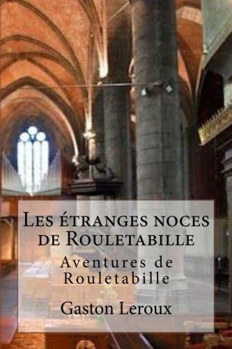 9781507622773: Les etranges noces de Rouletabille: Aventures de Rouletabille (Volume 8) (French Edition)