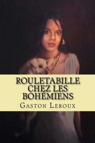 9781507623473: Rouletabille chez les bohemiens: Aventures de Rouletabille (Volume 8) (French Edition)