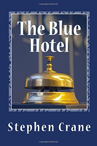 The Blue Hotel: Stephen Crane