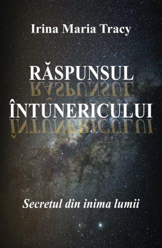 Raspunsul Intunericului: Secretul Din Inima Lumii: Tracy, Irina Maria