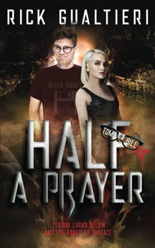 Half A Prayer (The Tome of Bill) (Volume 6): Gualtieri, Rick