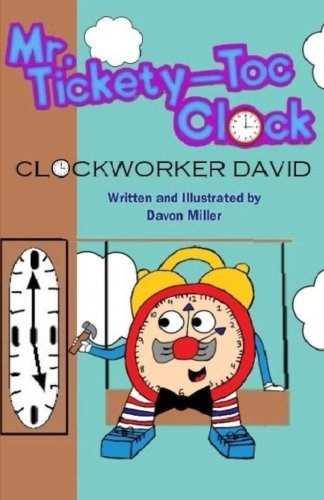 9781507626825: Mr.Tickety-Toc Clock: Clockworker David
