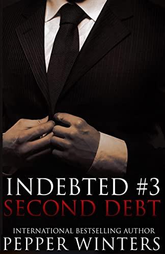 9781507628553: Second Debt: Volume 3 (Indebted)
