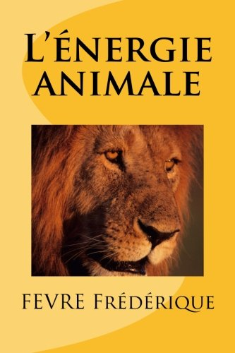 9781507631621: L'énergie animale (French Edition)